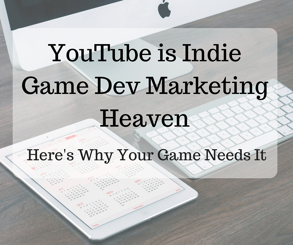 YouTube is Indie Game Dev Marketing Heaven