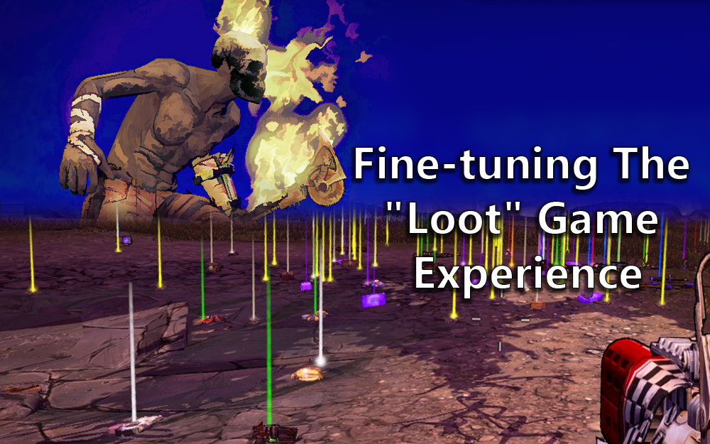 """Fine-tuning The """"Loot"""" Game Experience"""