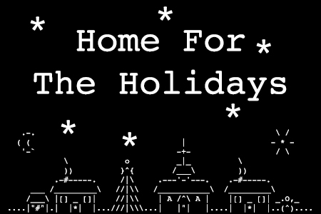 Home for the Holidays: Be Proud of What You Do