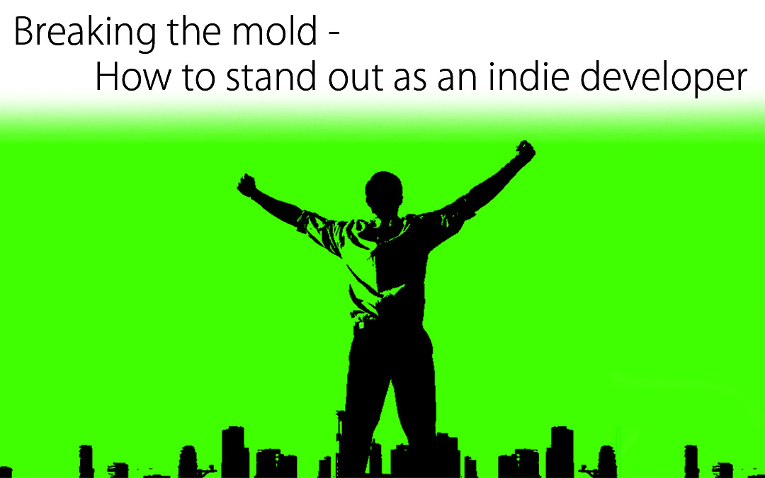 Breaking the Mold: How to Stand Out as an Indie Developer